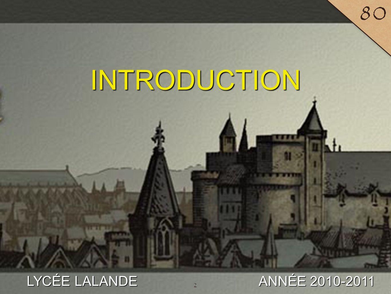 2 LYCÉE LALANDE ANNÉE 2010-2011 80 INTRODUCTION 2
