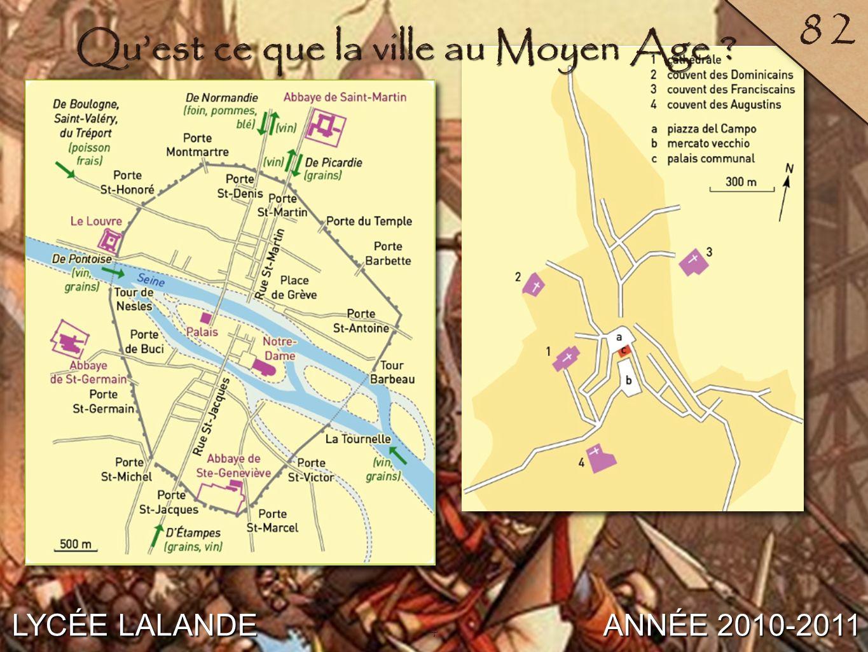 4 LYCÉE LALANDE ANNÉE 2010-2011 82 Quest ce que la ville au Moyen Age ? 4