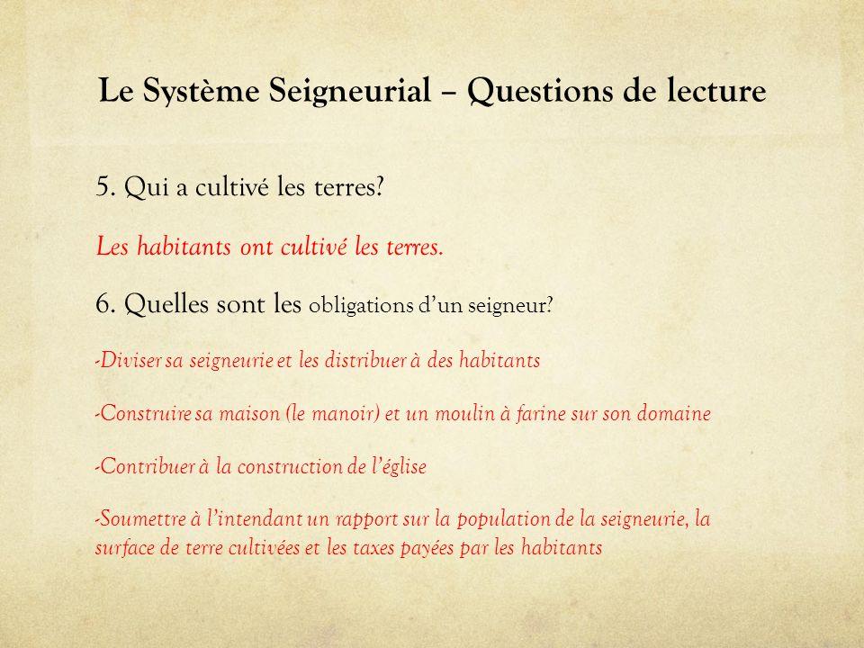 Le Système Seigneurial – Questions de lecture 5.Qui a cultivé les terres.