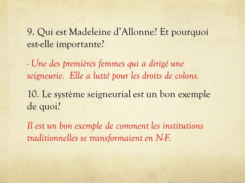 9.Qui est Madeleine dAllonne. Et pourquoi est-elle importante.