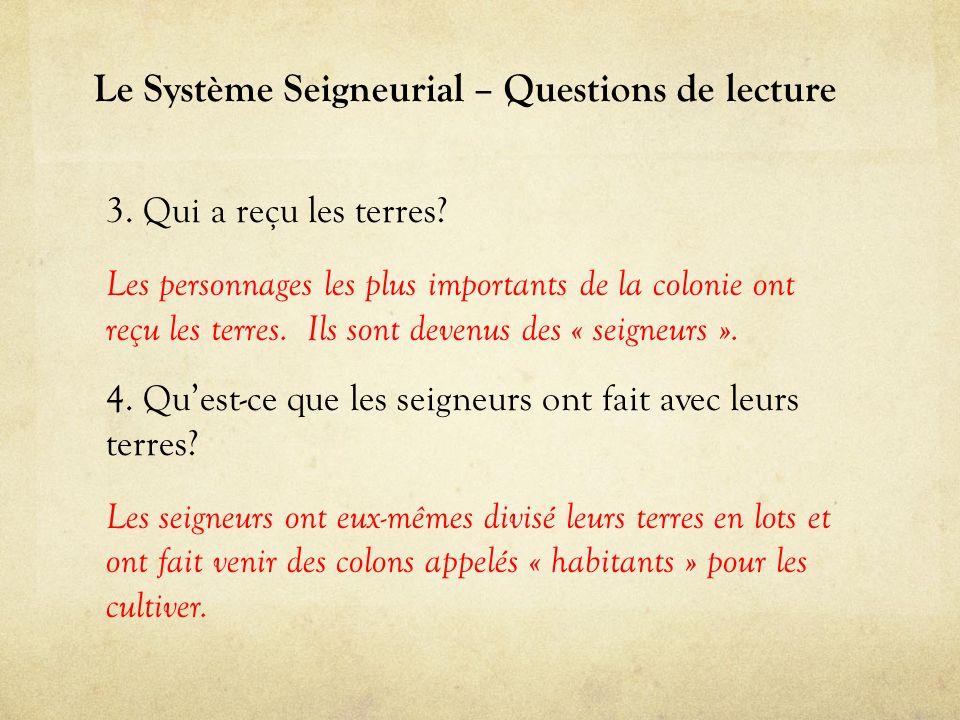 Le Système Seigneurial – Questions de lecture 3.Qui a reçu les terres.