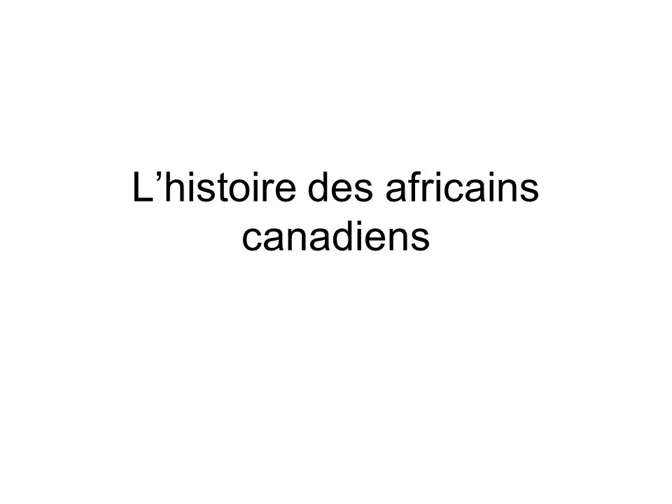 Lhistoire des africains canadiens