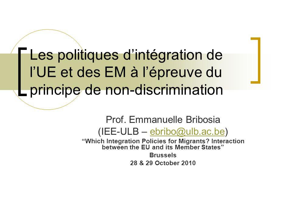 Les politiques dintégration de lUE et des EM à lépreuve du principe de non-discrimination Prof.
