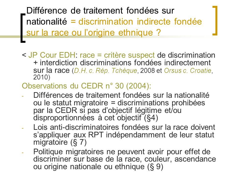 Différence de traitement fondées sur nationalité = discrimination indirecte fondée sur la race ou lorigine ethnique .