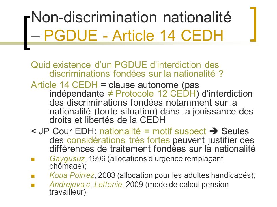 Non-discrimination nationalité – PGDUE - Article 14 CEDH Quid existence dun PGDUE dinterdiction des discriminations fondées sur la nationalité ? Artic
