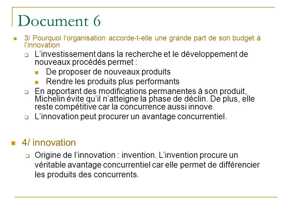 Document 6 3/ Pourquoi lorganisation accorde-t-elle une grande part de son budget à linnovation Linvestissement dans la recherche et le développement