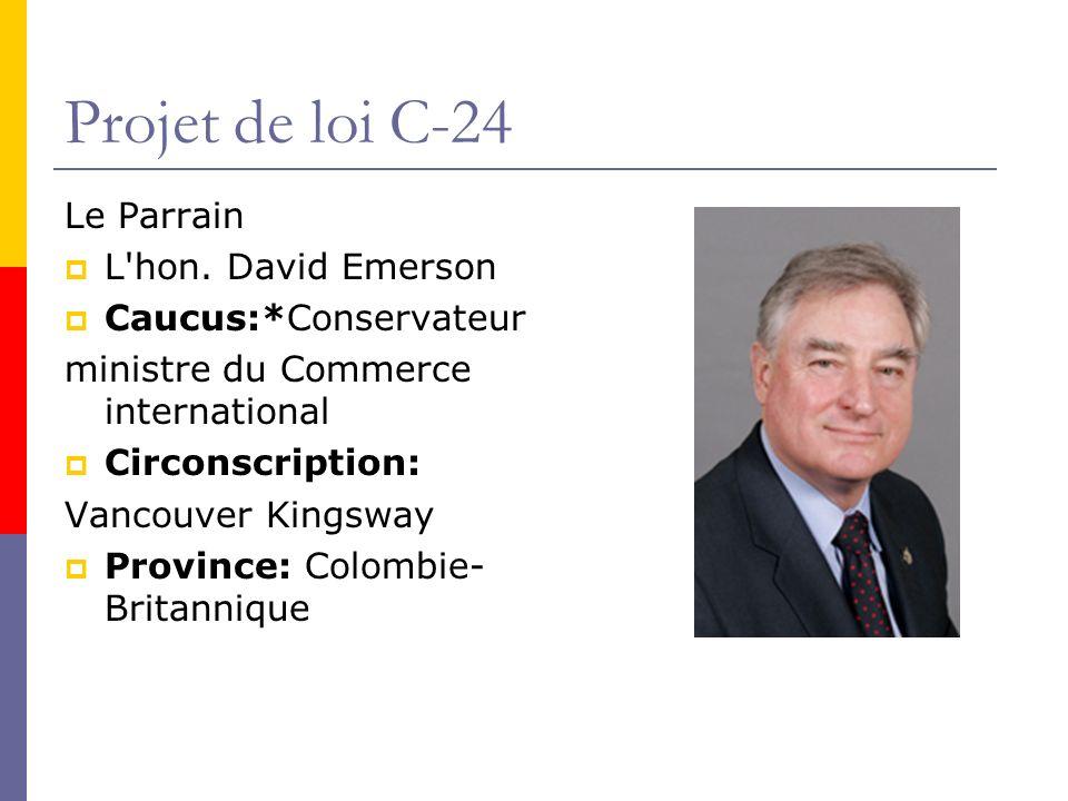 Projet de loi C-24 Le Parrain L hon.