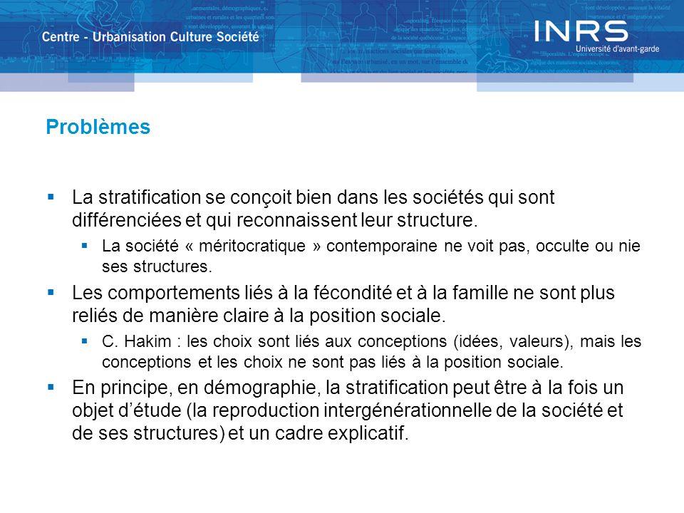 Problèmes La stratification se conçoit bien dans les sociétés qui sont différenciées et qui reconnaissent leur structure. La société « méritocratique