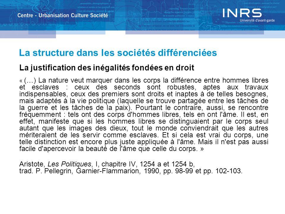 La structure dans les sociétés différenciées La justification des inégalités fondées en droit « (…) La nature veut marquer dans les corps la différenc