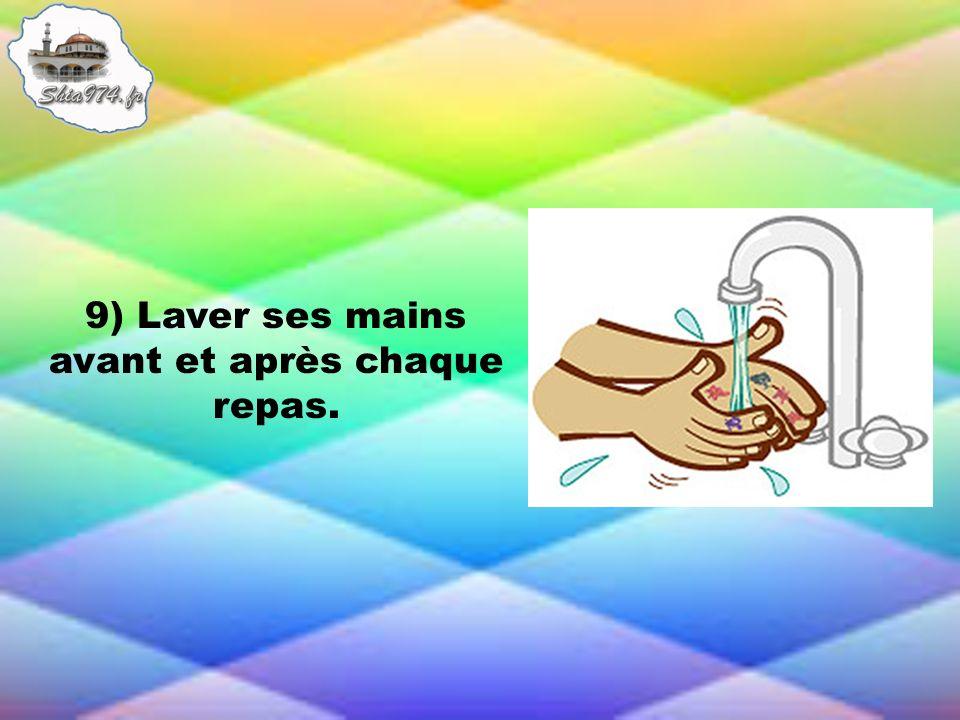 9) Laver ses mains avant et après chaque repas.