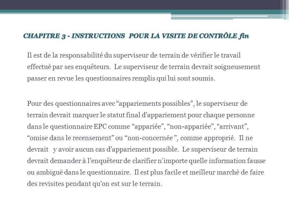 Il est de la responsabilité du superviseur de terrain de vérifier le travail effectué par ses enquêteurs.