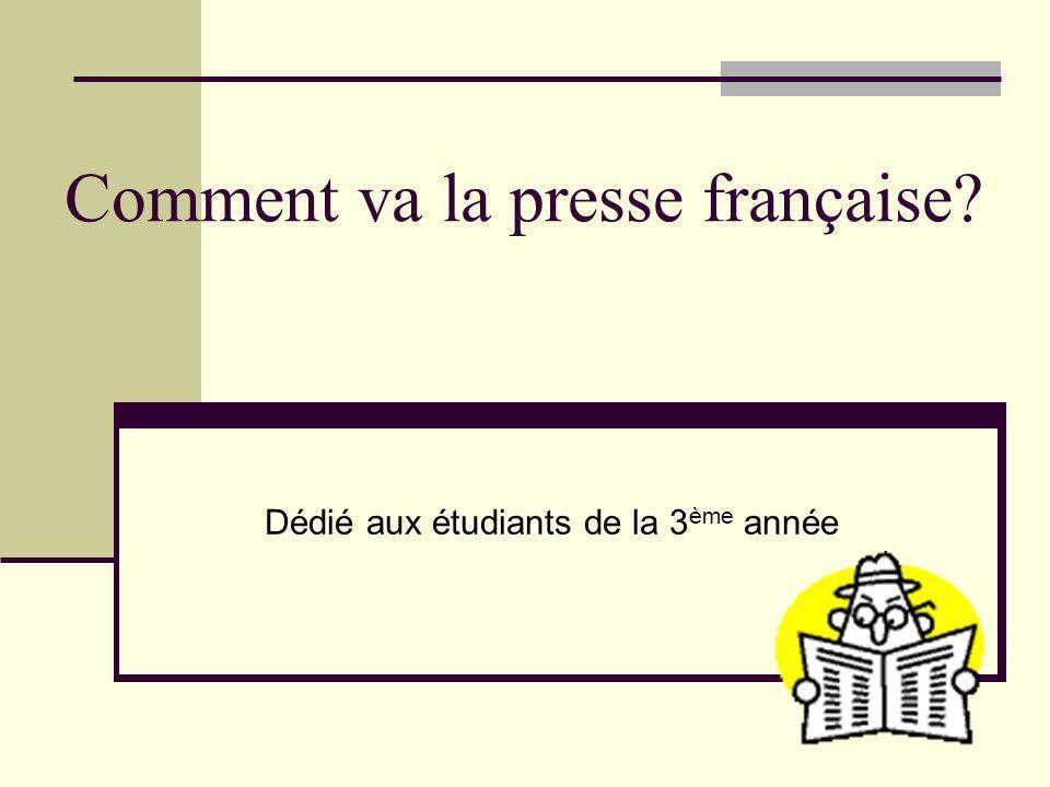 Comment va la presse française? Dédié aux étudiants de la 3 ème année