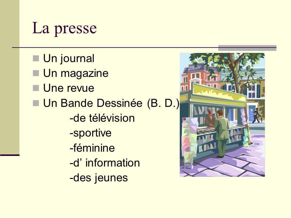 La presse Un journal Un magazine Une revue Un Bande Dessinée (B.
