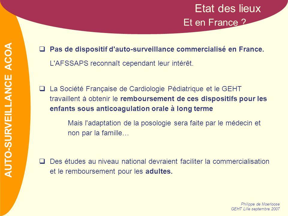 NOM Philippe de Moerloose GEHT Lille septembre 2007 AUTO-SURVEILLANCE ACOA Etat des lieux Et en France .