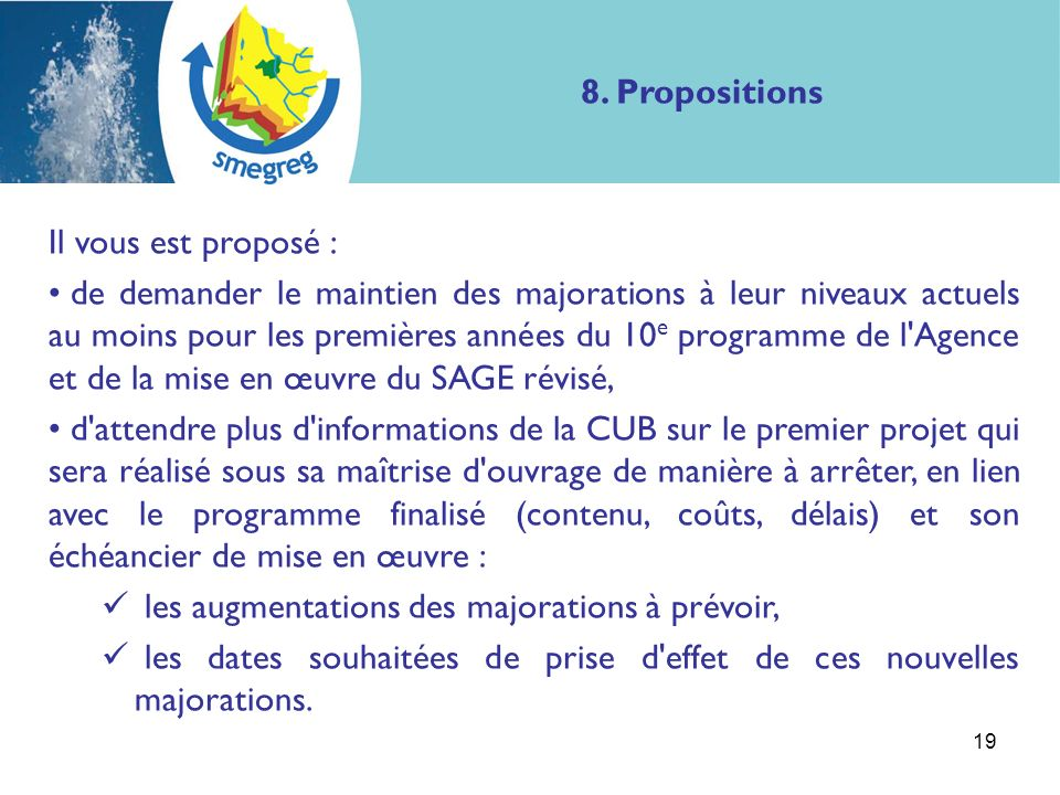 8. Propositions Il vous est proposé : de demander le maintien des majorations à leur niveaux actuels au moins pour les premières années du 10 e progra