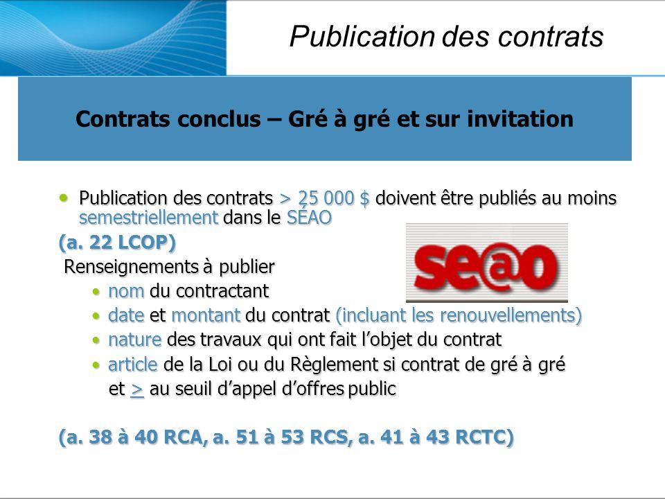 Publication des contrats > 25 000 $ doivent être publiés au moins semestriellement dans le SÉAO Publication des contrats > 25 000 $ doivent être publiés au moins semestriellement dans le SÉAO (a.