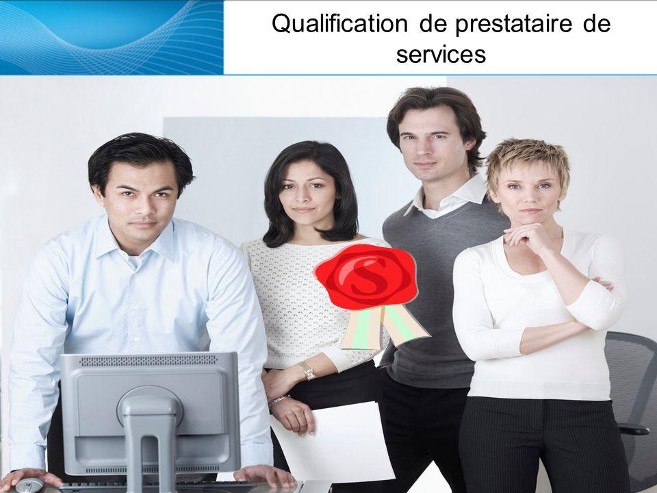 Qualification de prestataire de services Processus préalable à lappel doffres Évaluer la capacité de réalisation