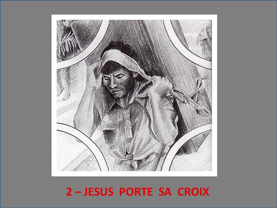 2 – JESUS PORTE SA CROIX