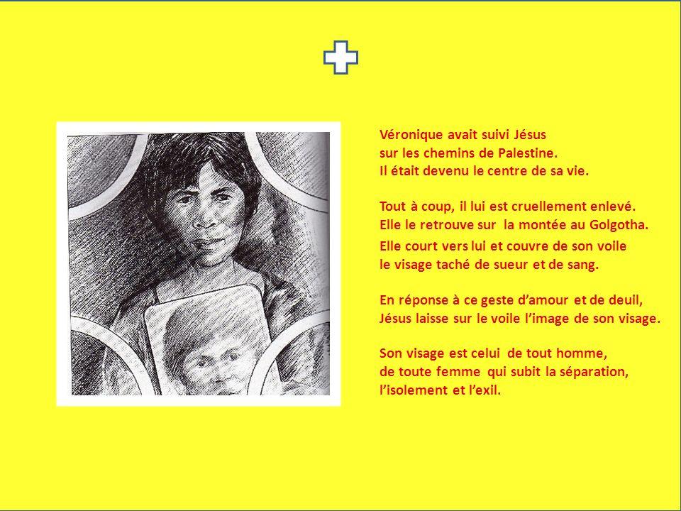 Véronique avait suivi Jésus sur les chemins de Palestine. Il était devenu le centre de sa vie. Tout à coup, il lui est cruellement enlevé. Elle le ret