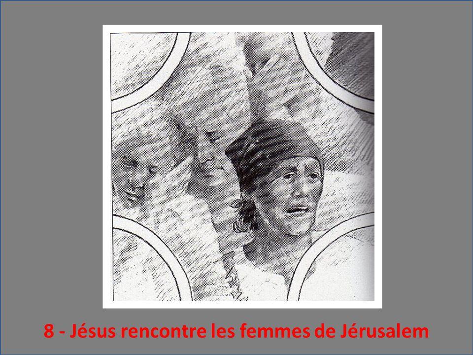 8 - Jésus rencontre les femmes de Jérusalem