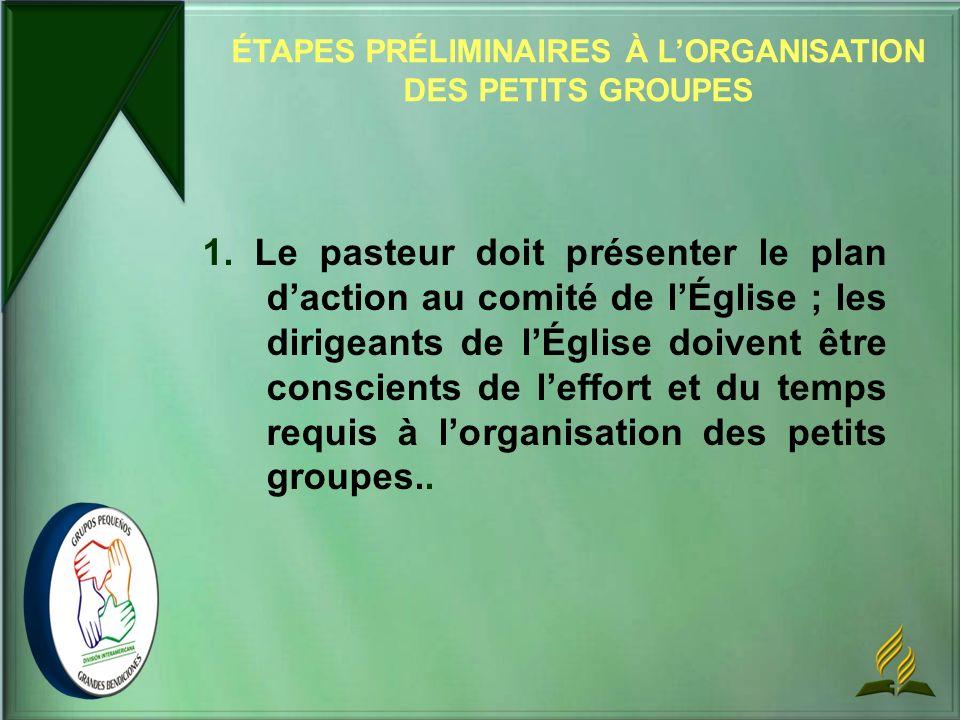 1. Le pasteur doit présenter le plan daction au comité de lÉglise ; les dirigeants de lÉglise doivent être conscients de leffort et du temps requis à