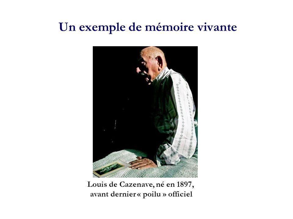 Un exemple de mémoire vivante Louis de Cazenave, né en 1897, avant dernier « poilu » officiel
