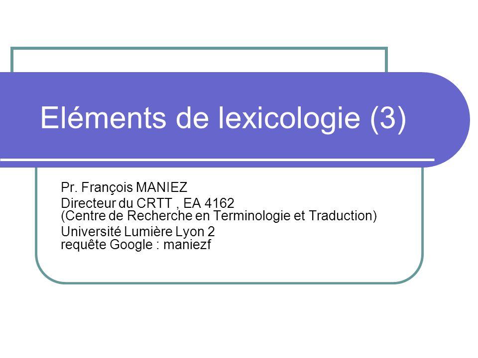 Eléments de lexicologie (3) Pr.