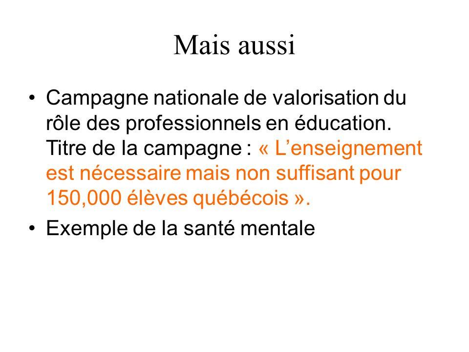 Mais aussi Campagne nationale de valorisation du rôle des professionnels en éducation. Titre de la campagne : « Lenseignement est nécessaire mais non