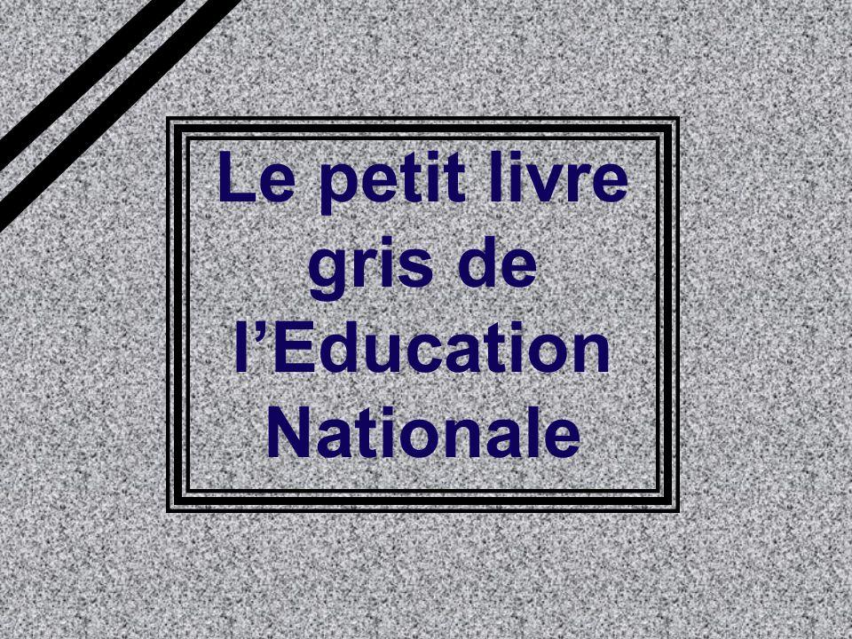 Le petit livre gris de lEducation Nationale