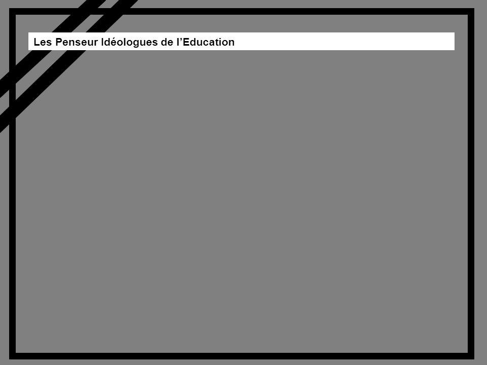 Les Penseur Idéologues de lEducation