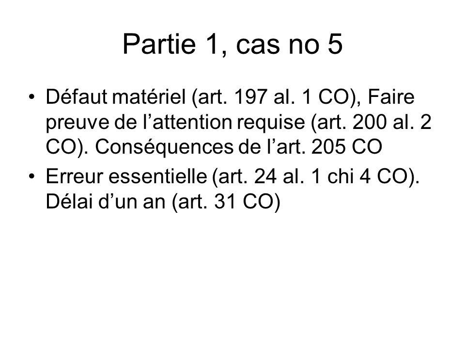 Partie 1, cas no 5 Défaut matériel (art. 197 al. 1 CO), Faire preuve de lattention requise (art.