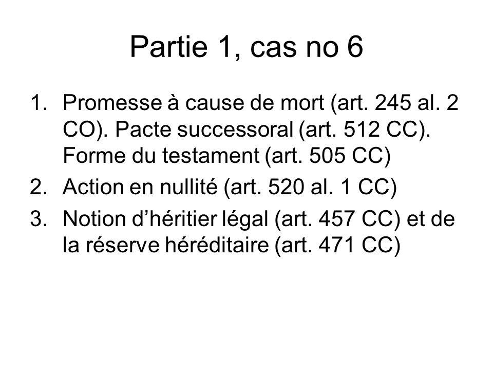 Partie 1, cas no 6 1.Promesse à cause de mort (art.