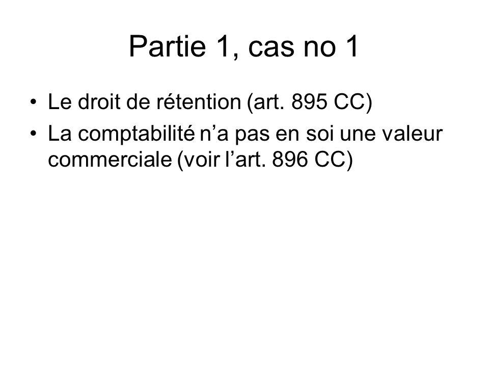 Partie 1, cas no 1 Le droit de rétention (art.