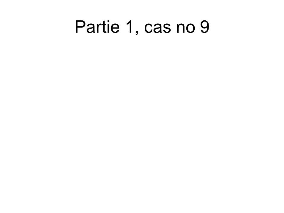 Partie 1, cas no 9