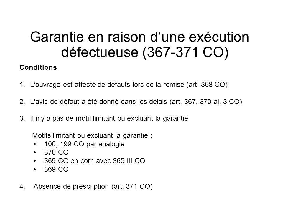 Garantie en raison dune exécution défectueuse (367-371 CO) Conditions 1.Louvrage est affecté de défauts lors de la remise (art.