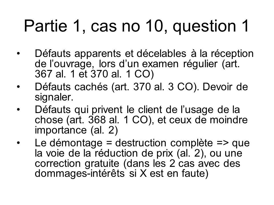 Partie 1, cas no 10, question 1 Défauts apparents et décelables à la réception de louvrage, lors dun examen régulier (art.
