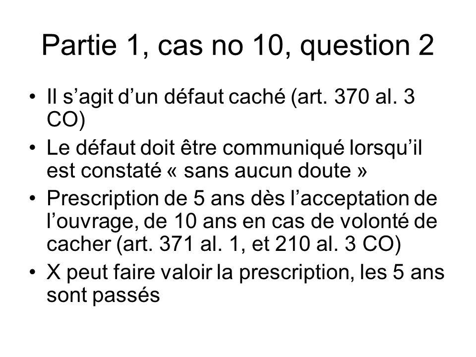 Partie 1, cas no 10, question 2 Il sagit dun défaut caché (art.