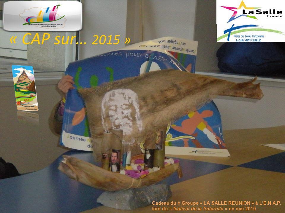 « CAP sur… 2015 » Cadeau du « Groupe « LA SALLE REUNION » à LE.N.A.P.