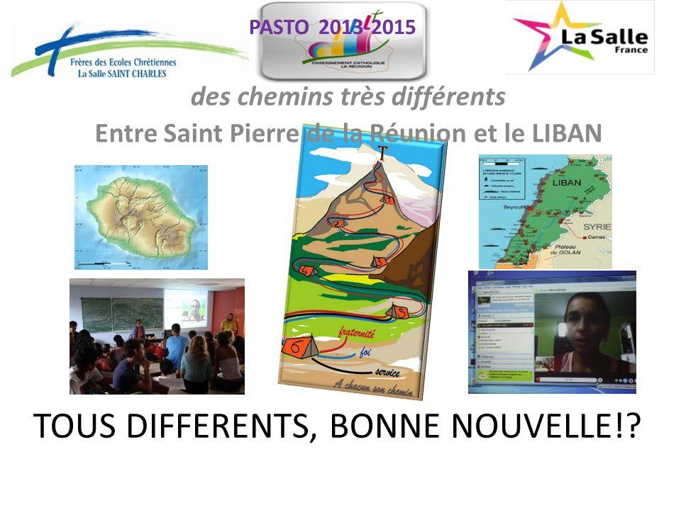 PASTO 2013-2015 des chemins très différents Entre Saint Pierre de la Réunion et le LIBAN TOUS DIFFERENTS, BONNE NOUVELLE!