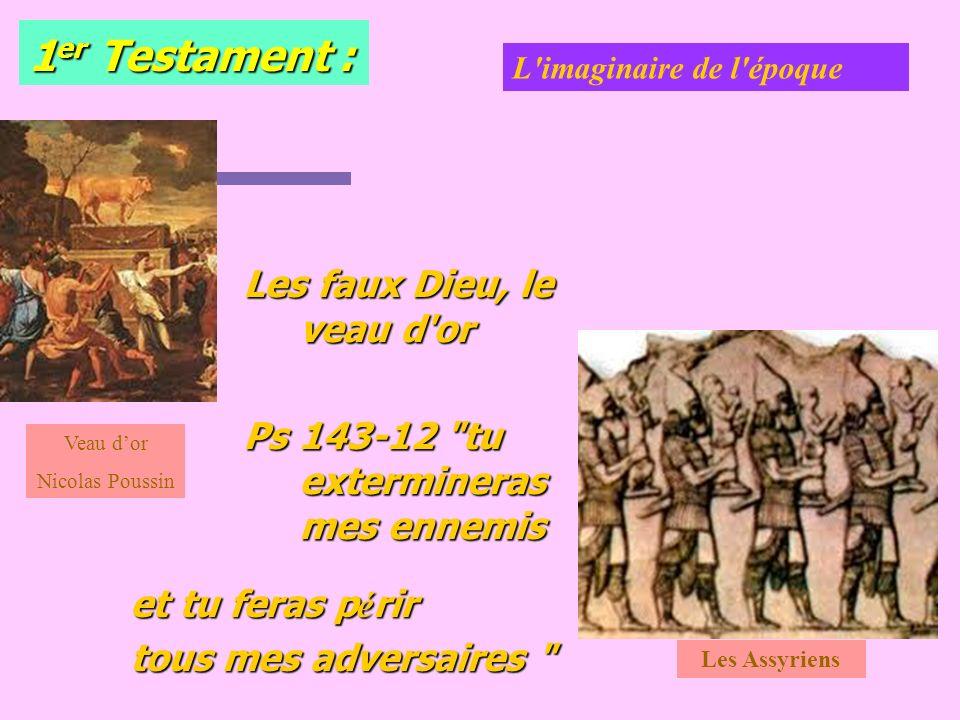 1 er Testament : Les faux Dieu, le veau d'or Ps 143-12