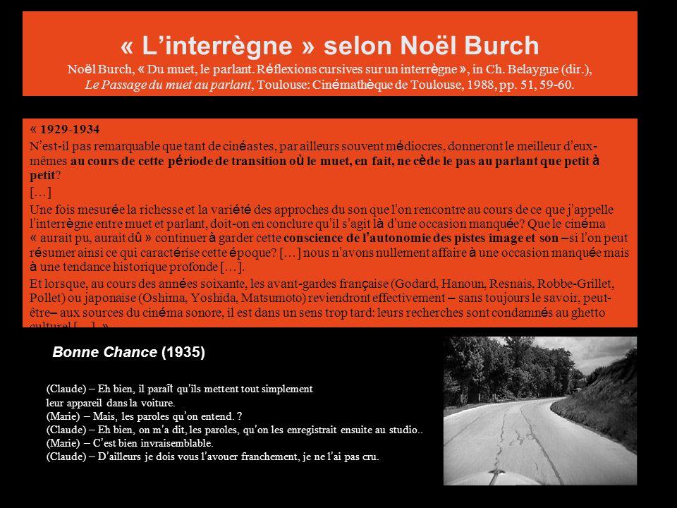 « Linterrègne » selon Noël Burch No ë l Burch, « Du muet, le parlant.