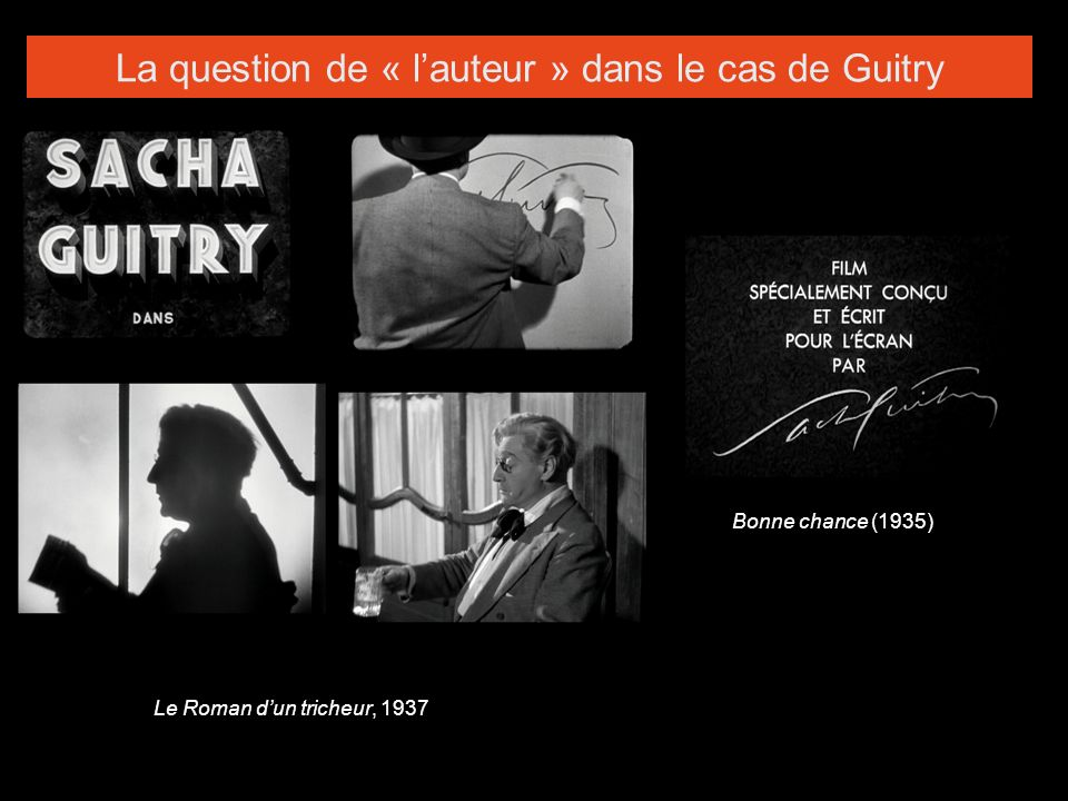 La question de « lauteur » dans le cas de Guitry Le Roman dun tricheur, 1937 Bonne chance (1935)