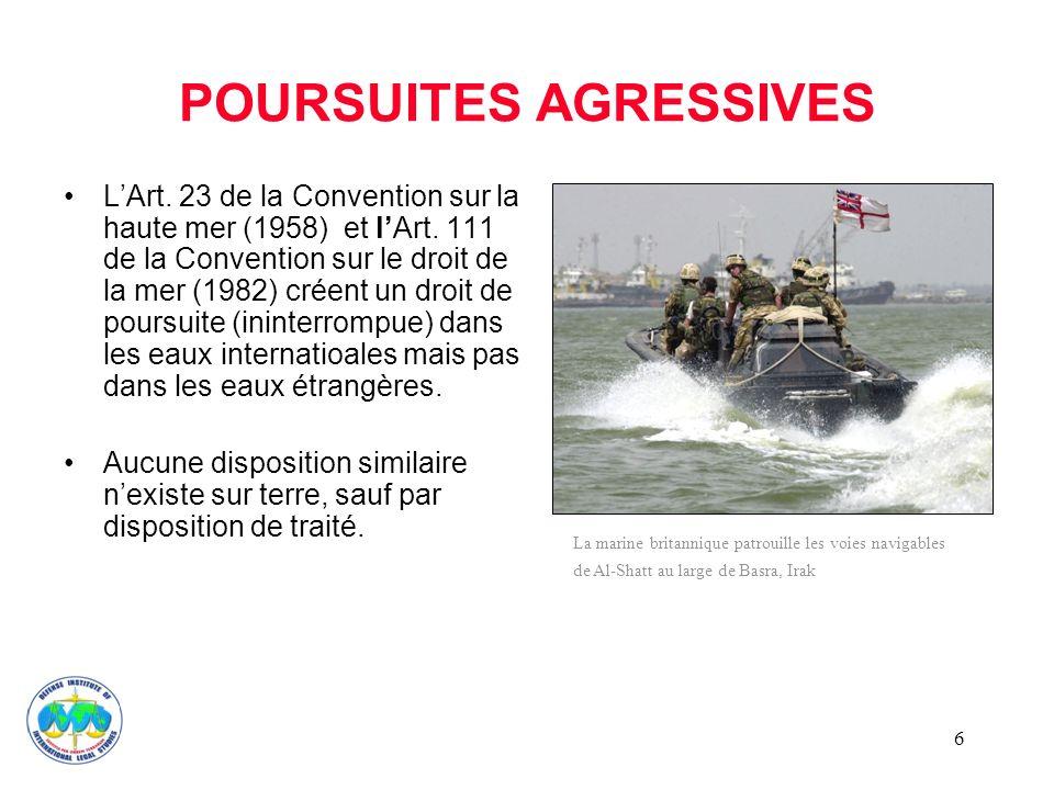 6 POURSUITES AGRESSIVES LArt.23 de la Convention sur la haute mer (1958) et lArt.