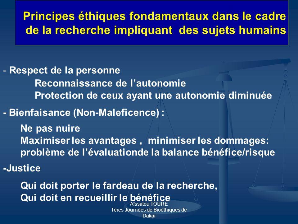Aïssatou TOURE 1ères Journées de Bioéthiques de Dakar Principes éthiques fondamentaux dans le cadre de la recherche impliquant des sujets humains - Re