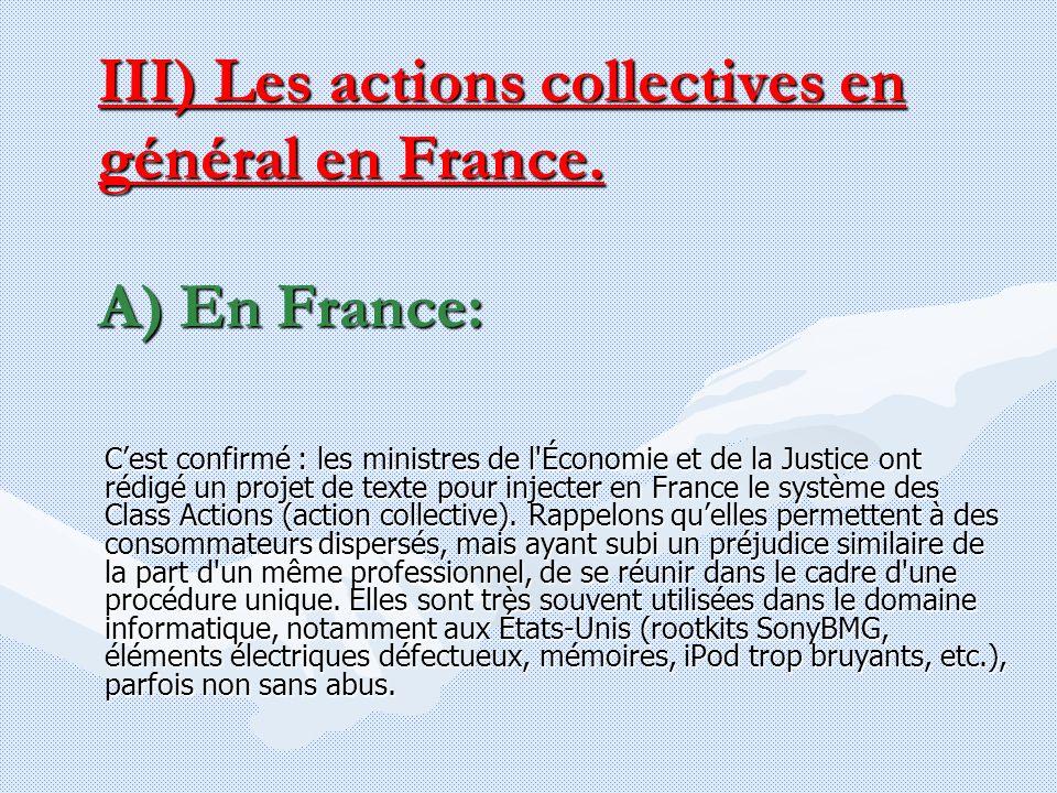 III) Les actions collectives en général en France. A) En France: Cest confirmé : les ministres de l'Économie et de la Justice ont rédigé un projet de