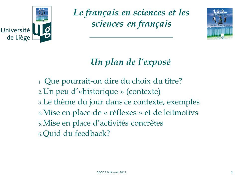 CDS32 9 février 20112 Un plan de lexposé 1.Que pourrait-on dire du choix du titre.