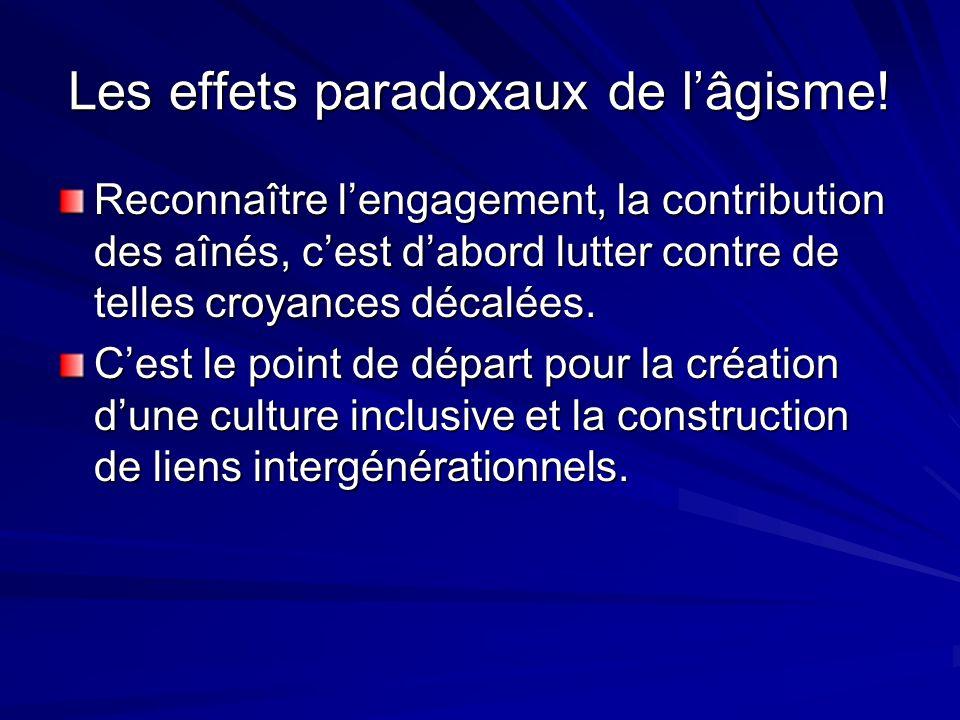 Les effets paradoxaux de lâgisme.