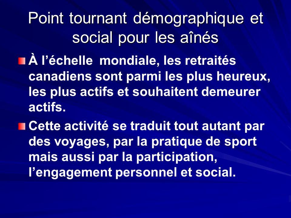 Point tournant démographique et social pour les aînés À léchelle mondiale, les retraités canadiens sont parmi les plus heureux, les plus actifs et sou