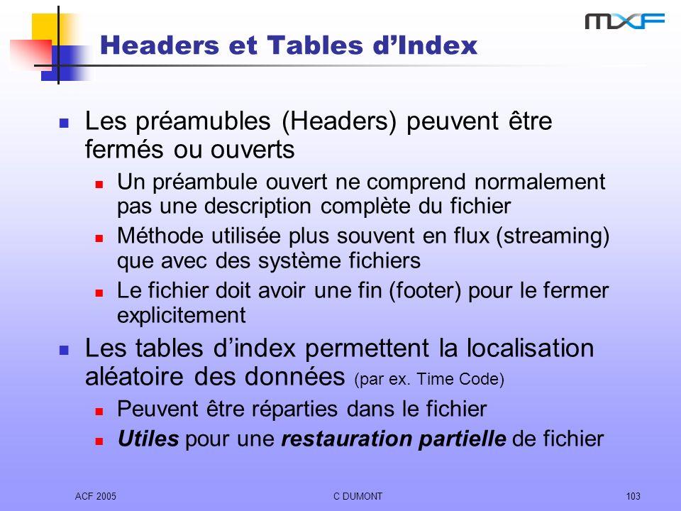 ACF 2005C DUMONT103 Headers et Tables dIndex Les préamubles (Headers) peuvent être fermés ou ouverts Un préambule ouvert ne comprend normalement pas u