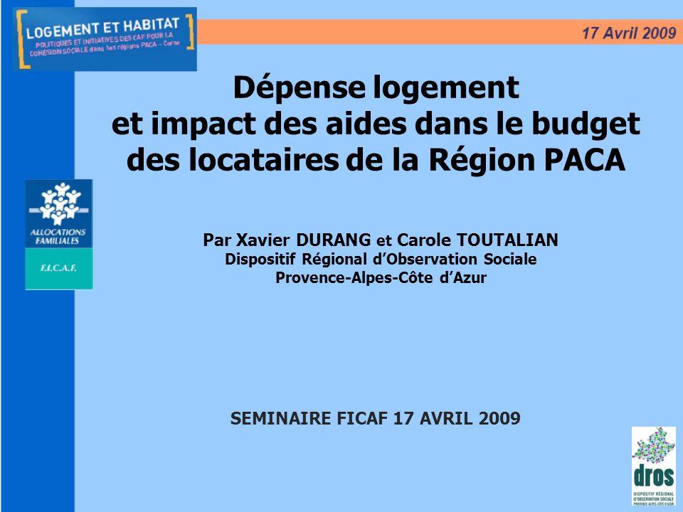 2 Par Xavier DURANG et Carole TOUTALIAN Dispositif Régional dObservation Sociale Provence-Alpes-Côte dAzur Dépense logement et impact des aides dans l